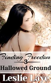 Finding Freedom 3: Hallowed Ground