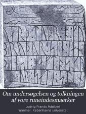 Om undersøgelsen og tolkningen af vore runemindesmaerker