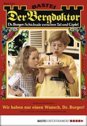 Der Bergdoktor - Folge 1711: Wir haben nur einen Wunsch, Dr. Burger!