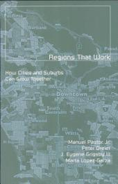Regions That Work: How Cities and Suburbs Can Grow Together