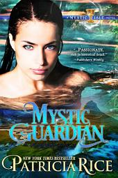 Mystic Guardian: A Mystic Isle Novel