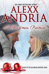 A Christmas Promise: Billionaire Romance