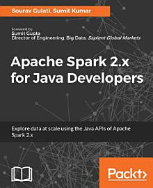Apache Spark 2 X For Java Developers