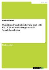 Qualität und Qualitätssicherung nach DIN EN 15038 als Verkaufsargument für Sprachdienstleister