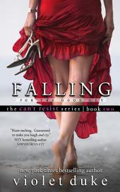 Falling for the Good Guy (CAN'T RESIST series): Sullivan Brothers Nice Girl Serial Trilogy, Book #2