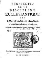 Conformité de la discipline ecclésiastique des protestans de France avec celle des anciens chrétiens