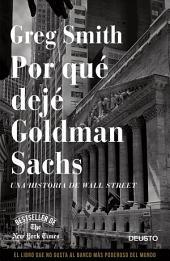 Por qué dejé Goldman Sachs: Una historia de Wall Street
