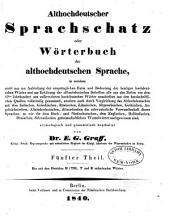 Althochdeutscher Sprachschatz; oder: Wörterbuch der althochdeutschen Sprache ... etymologisch und grammatisch bearb, Band 5