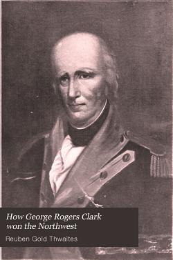 How George Rogers Clark Won the Northwest PDF