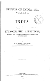 Census of India, 1901: Volume I. India [Part 2] Ethnographic appendices, being the data upon which the caste chapter of the Report [part 1] is based