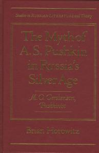 The Myth of A S  Pushkin in Russia s Silver Age PDF