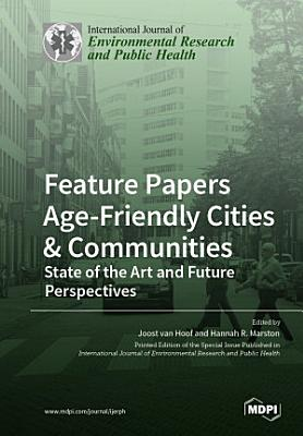 Feature Papers    Age Friendly Cities   Communities  State of the Art and Future Perspectives