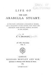 Life of the Lady Arabella Stuart: Volume 1