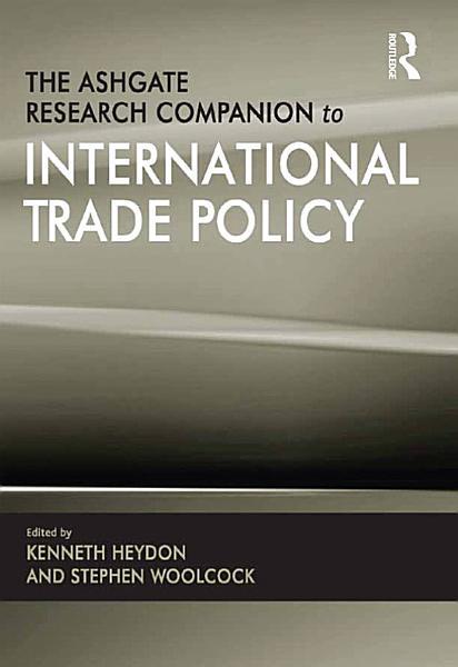 The Ashgate Research Companion to International Trade Policy PDF