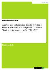 """Analyse der Polemik um Benito Jerónimo Feijoos """"discurso Voz del pueblo"""" aus dem """"Teatro crítico universal"""" (1726-1739)"""