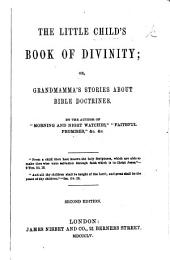 "The Little Child's Book of Divinity; or, Grandmamma's stories about Bible doctrines. By the author of ""Morning and Night Watches"" i.e. John Ross Macduff , etc"
