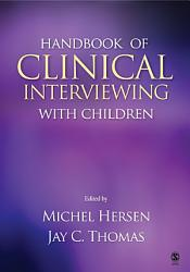 Handbook Of Clinical Interviewing With Children Book PDF