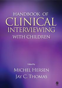 Handbook of Clinical Interviewing With Children Book