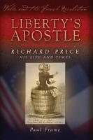Liberty s Apostle   Richard Price  His Life and Times PDF