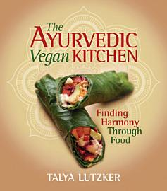 The Ayurvedic Vegan Kitchen