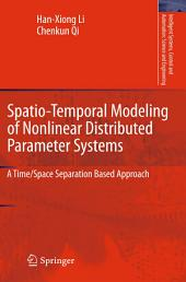Spatio-Temporal Modeling of Nonlinear Distributed Parameter Systems: A Time/Space Separation Based Approach