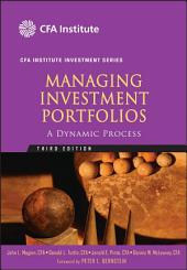 Managing Investment Portfolios: A Dynamic Process, Edition 3