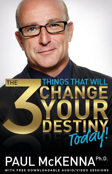 Download The 3 Things That Will Change Your Destiny Today  Book