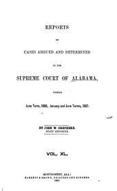 Reports of Cases Argued and Determined in the Supreme Court of Alabama: Volume 40