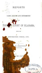 Report of Cases Argued and Determined in the Supreme Court of Alabama: Volume 76