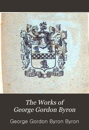 The Works of George Gordon Byron