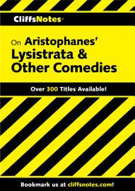 CliffsNotes On Aristophanes  Lysistrata   Other Comedies