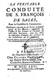 La veritable conduite de Saint François de Sales pour la confession et la communion,fidèlement extraite de ses écrits...