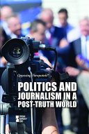 Politics and Journalism in a Post truth World PDF