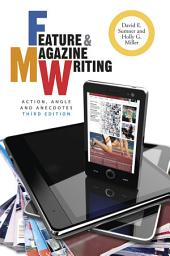Feature and Magazine Writing: Action, Angle, and Anecdotes, Edition 3