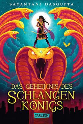 Das Geheimnis des Schlangenk  nigs  Kiranmalas Abenteuer 1  PDF