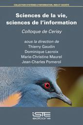 Sciences de la vie, sciences de l'information: Colloque de Cerisy