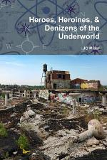 Heroes, Heroines, & Denizens of the Underworld