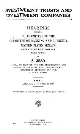 Investment Trusts and Investment Companies  Hearings  Apr  2 5  8 10  1940 PDF