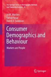 Consumer Demographics and Behaviour: Markets are People