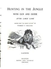 """Hunting in the Jungle with Gun and Guide After Large Game: Adapted from """"Les Animaux Sauvages,"""""""