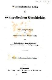 Wissenschaftliche Kritik der evangelischen Geschichte ... Zweite, ganzlich amgearbeitete Auflage