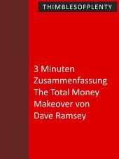 3 Minuten Zusammenfassung The Total Money Makeover von Dave Ramsey