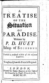 A Treatise of the Situation of Paradise: To which is Prefixed a Map of the Adjacent Countries