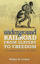 The Underground Railroad from Slavery to Freedom PDF