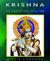 Krishna- The Greatest Hero of All Time