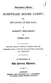 Bampfylde Moore Carew, Or The Gypsey of the Glen: A Romantic Melo-drama in Three Acts as Performed at the Surrey Theatre