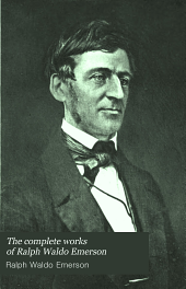 The Complete Works of Ralph Waldo Emerson: Volume 1