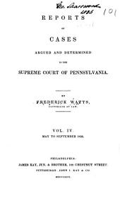 Reports of Cases Argued and Determined in the Supreme Court of Pennsylvania: Volume 4