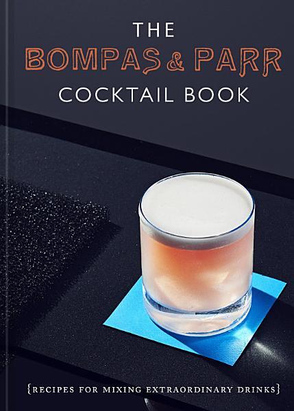 The Bompas   Parr Cocktail Book PDF