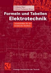 Formeln und Tabellen Elektrotechnik: Arbeitshilfen für das technische Studium